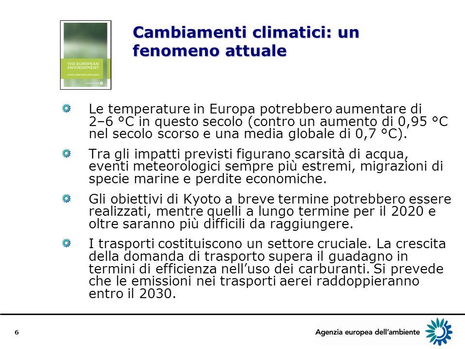 6 Cambiamenti climatici: un fenomeno attuale Le temperature in Europa potrebbero aumentare di 2–6 °C in questo secolo (contro un aumento di 0,95 °C nel secolo scorso e una media globale di 0,7 °C).
