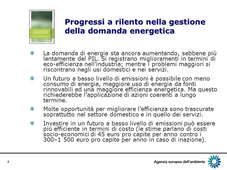 7 Progressi a rilento nella gestione della domanda energetica La domanda di energia sta ancora aumentando, sebbene più lentamente del PIL.