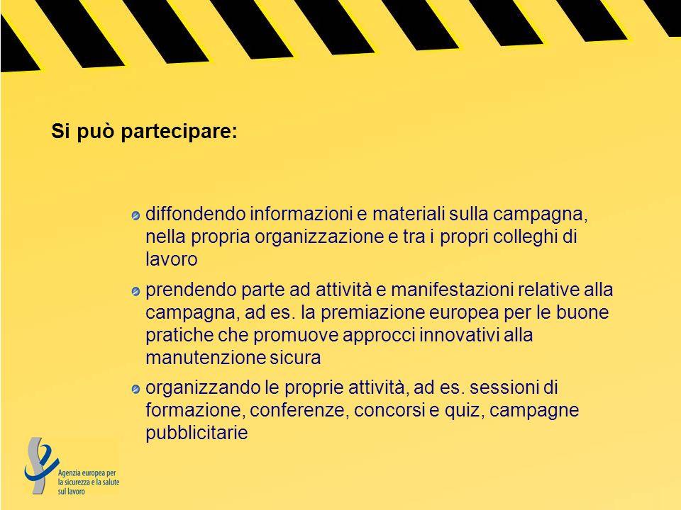 Si può partecipare: diffondendo informazioni e materiali sulla campagna, nella propria organizzazione e tra i propri colleghi di lavoro prendendo parte ad attività e manifestazioni relative alla campagna, ad es.