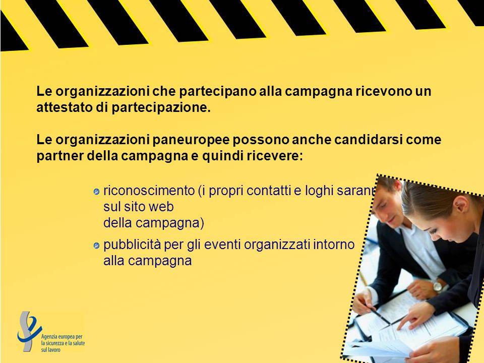 Le organizzazioni che partecipano alla campagna ricevono un attestato di partecipazione.