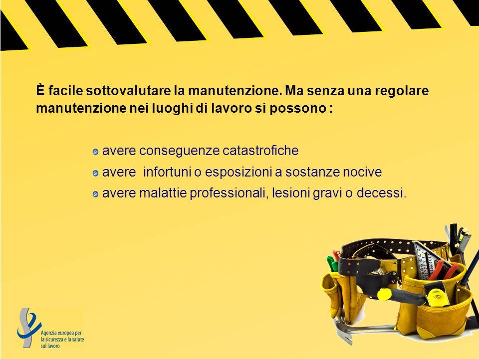 MA: Anche la manutenzione stessa può costituire un rischio.