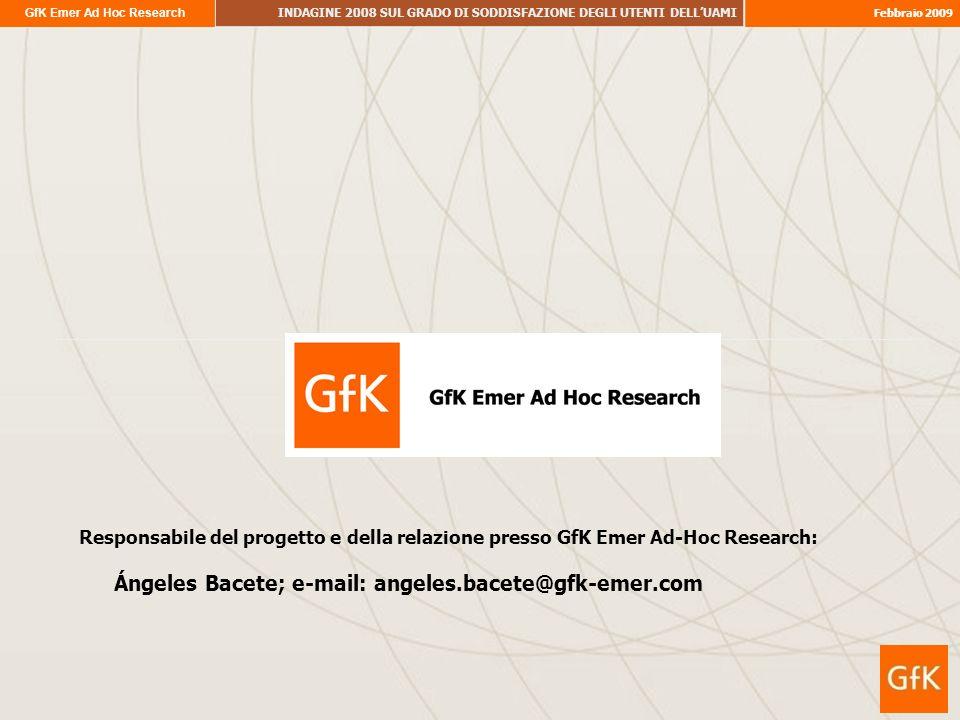 GfK Emer Ad Hoc Research INDAGINE 2008 SUL GRADO DI SODDISFAZIONE DEGLI UTENTI DELLUAMI Febbraio 2009 Responsabile del progetto e della relazione pres