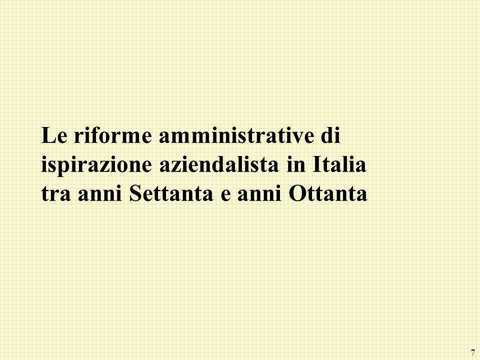 7 Le riforme amministrative di ispirazione aziendalista in Italia tra anni Settanta e anni Ottanta