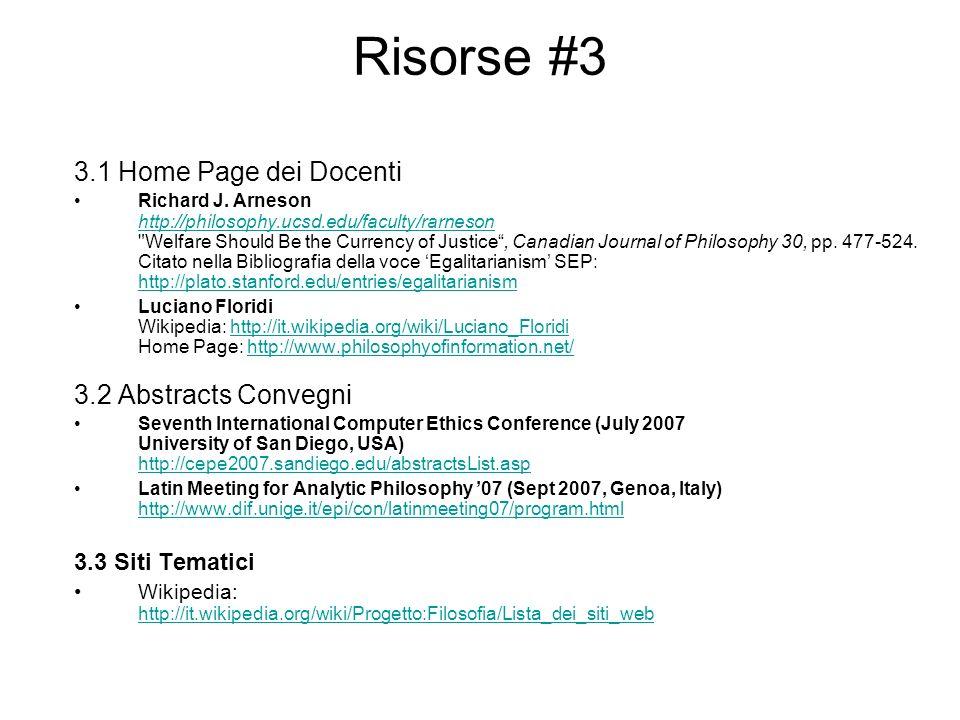Risorse #3 3.1 Home Page dei Docenti Richard J. Arneson http://philosophy.ucsd.edu/faculty/rarneson
