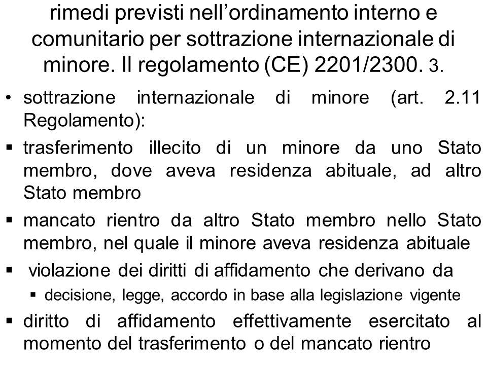 rimedi previsti nellordinamento interno e comunitario per sottrazione internazionale di minore. Il regolamento (CE) 2201/2300. 3. sottrazione internaz