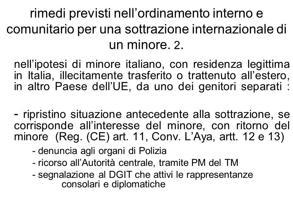rimedi previsti nellordinamento interno e comunitario per una sottrazione internazionale di un minore. 2. nellipotesi di minore italiano, con residenz