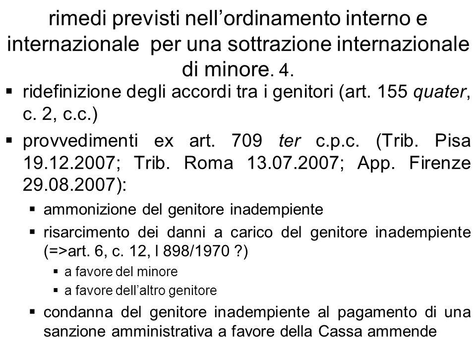 rimedi previsti nellordinamento interno e internazionale per una sottrazione internazionale di minore. 4. ridefinizione degli accordi tra i genitori (