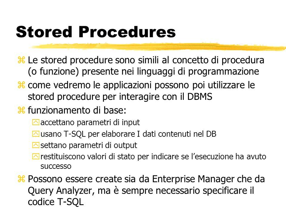 Stored Procedures zLe stored procedure sono simili al concetto di procedura (o funzione) presente nei linguaggi di programmazione zcome vedremo le app