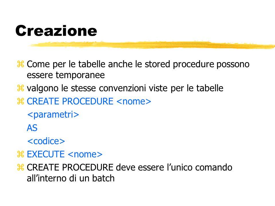 Creazione zCome per le tabelle anche le stored procedure possono essere temporanee zvalgono le stesse convenzioni viste per le tabelle zCREATE PROCEDU