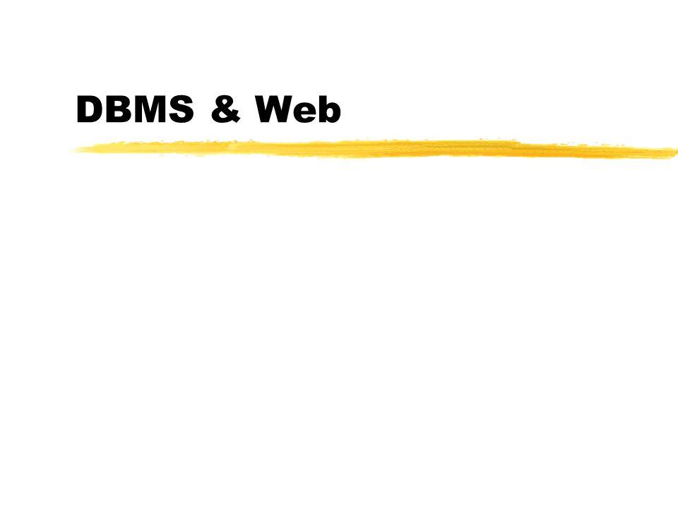 XML e Oracle 8i zXML-enabled zsupporta rappresentazione strutturata, non strutturata in campi CLOB e BFILE, e ibrida zinterrogazione rappresentazione non strutturata tramite Intermedia Context zgenerazione documenti XML a partire dal contenuto DB