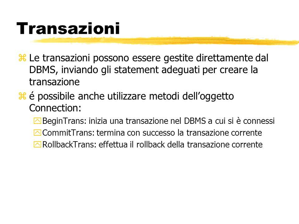 Transazioni zLe transazioni possono essere gestite direttamente dal DBMS, inviando gli statement adeguati per creare la transazione zé possibile anche