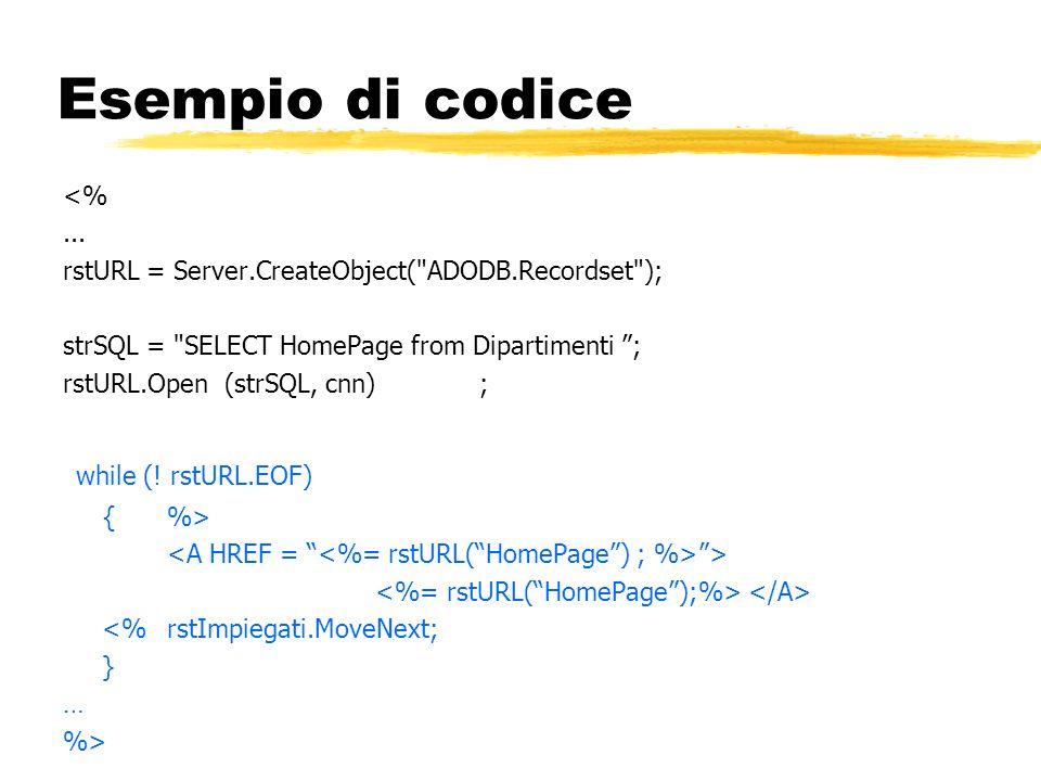 Esempio di codice <%... rstURL = Server.CreateObject(