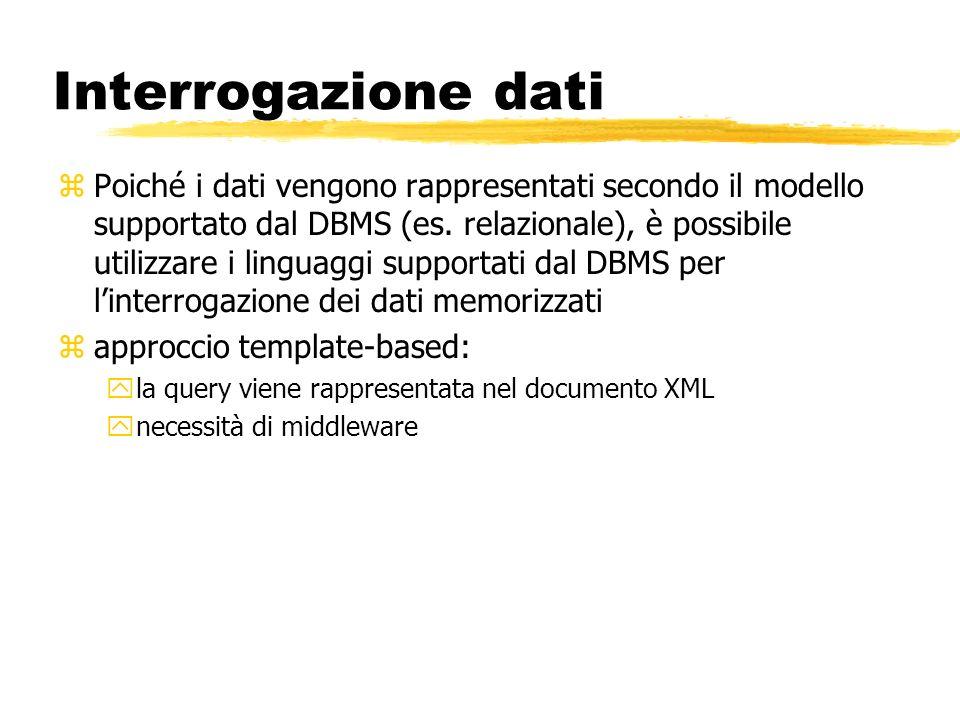 Interrogazione dati zPoiché i dati vengono rappresentati secondo il modello supportato dal DBMS (es. relazionale), è possibile utilizzare i linguaggi