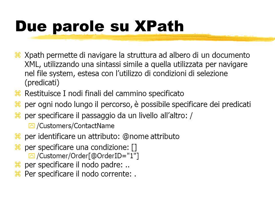 Due parole su XPath zXpath permette di navigare la struttura ad albero di un documento XML, utilizzando una sintassi simile a quella utilizzata per na