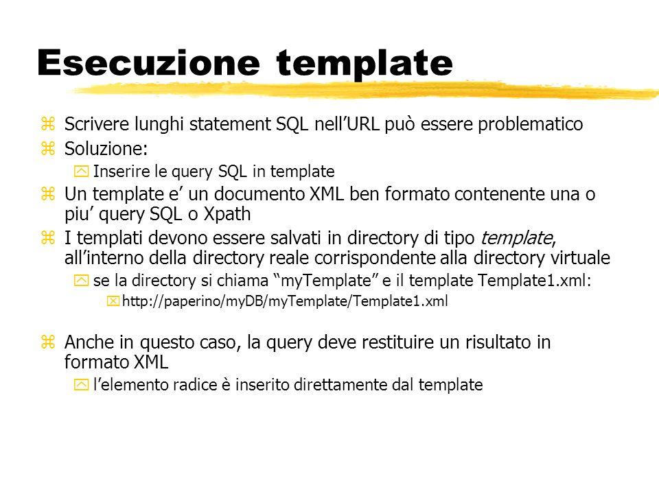 Esecuzione template zScrivere lunghi statement SQL nellURL può essere problematico zSoluzione: yInserire le query SQL in template zUn template e un do