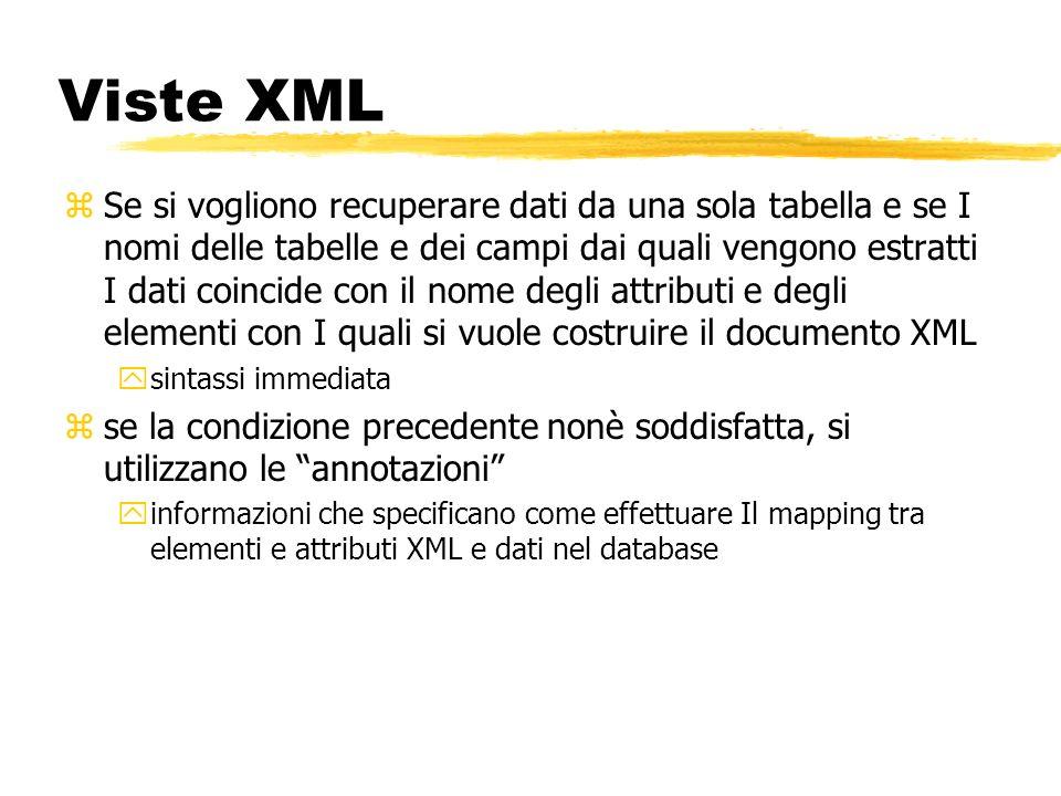 Viste XML zSe si vogliono recuperare dati da una sola tabella e se I nomi delle tabelle e dei campi dai quali vengono estratti I dati coincide con il
