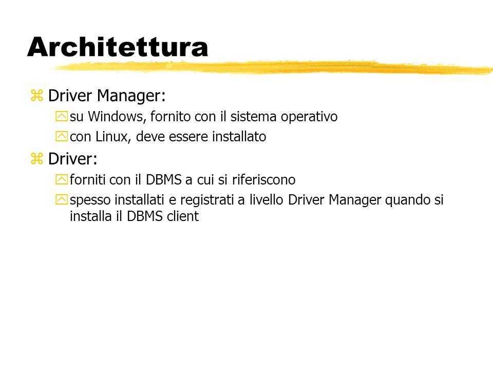 zDriver Manager: ysu Windows, fornito con il sistema operativo ycon Linux, deve essere installato zDriver: yforniti con il DBMS a cui si riferiscono y