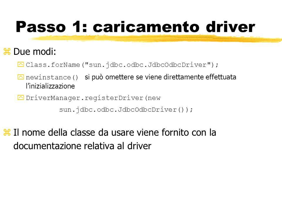 Passo 1: caricamento driver zDue modi: yClass.forName(