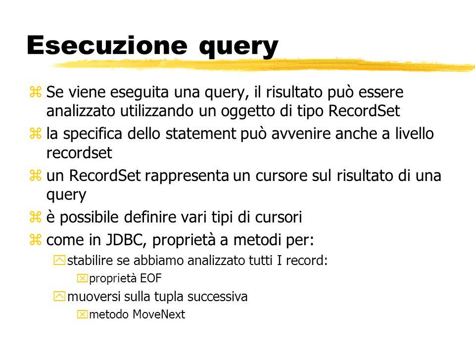 Esecuzione query zSe viene eseguita una query, il risultato può essere analizzato utilizzando un oggetto di tipo RecordSet zla specifica dello stateme