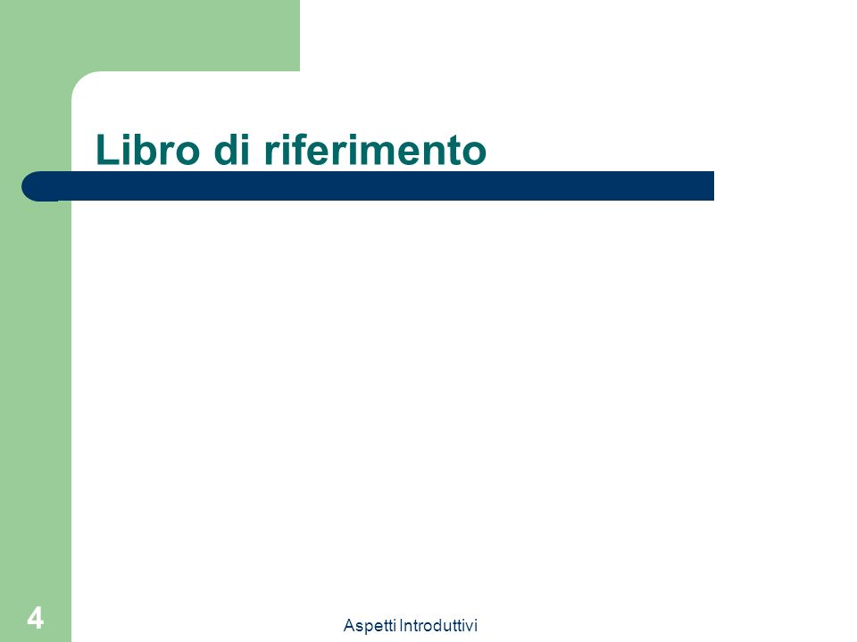 Aspetti Introduttivi 4 Libro di riferimento