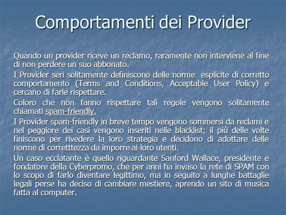 Comportamenti dei Provider Quando un provider riceve un reclamo, raramente non interviene al fine di non perdere un suo abbonato.