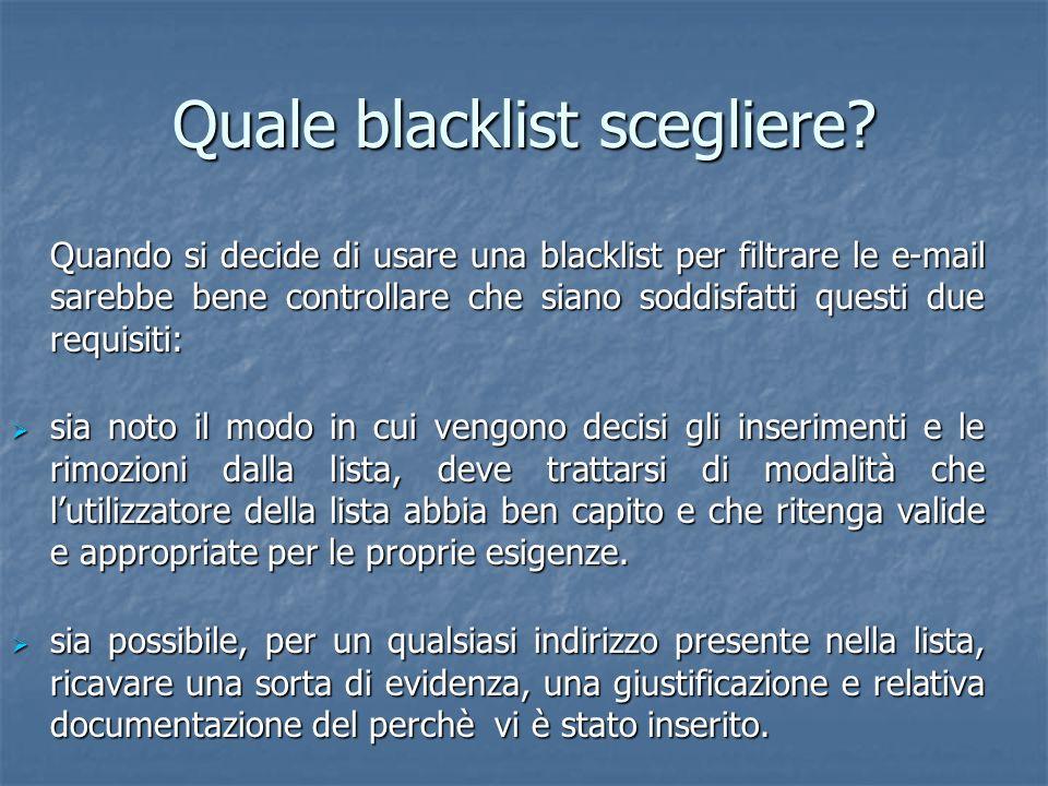Quale blacklist scegliere? Quando si decide di usare una blacklist per filtrare le e-mail sarebbe bene controllare che siano soddisfatti questi due re