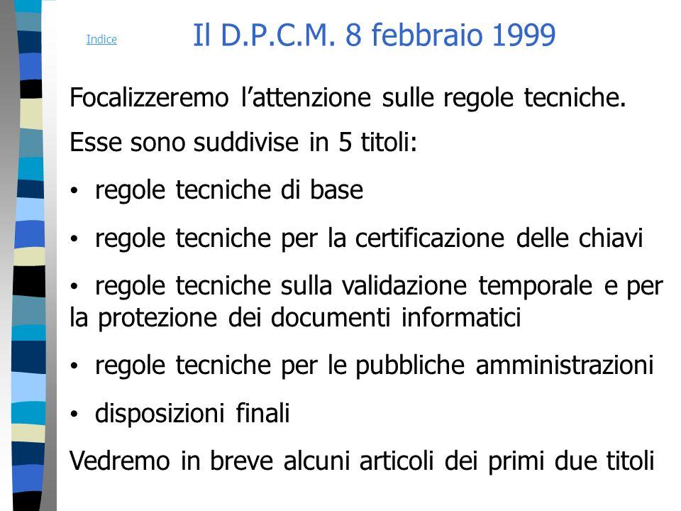 Il D.P.C.M. 8 febbraio 1999 Focalizzeremo lattenzione sulle regole tecniche.