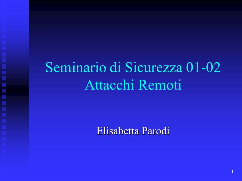1 Seminario di Sicurezza 01-02 Attacchi Remoti Elisabetta Parodi