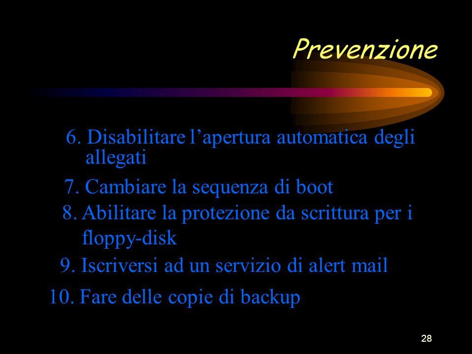 28 Prevenzione 6. Disabilitare lapertura automatica degli allegati 7.