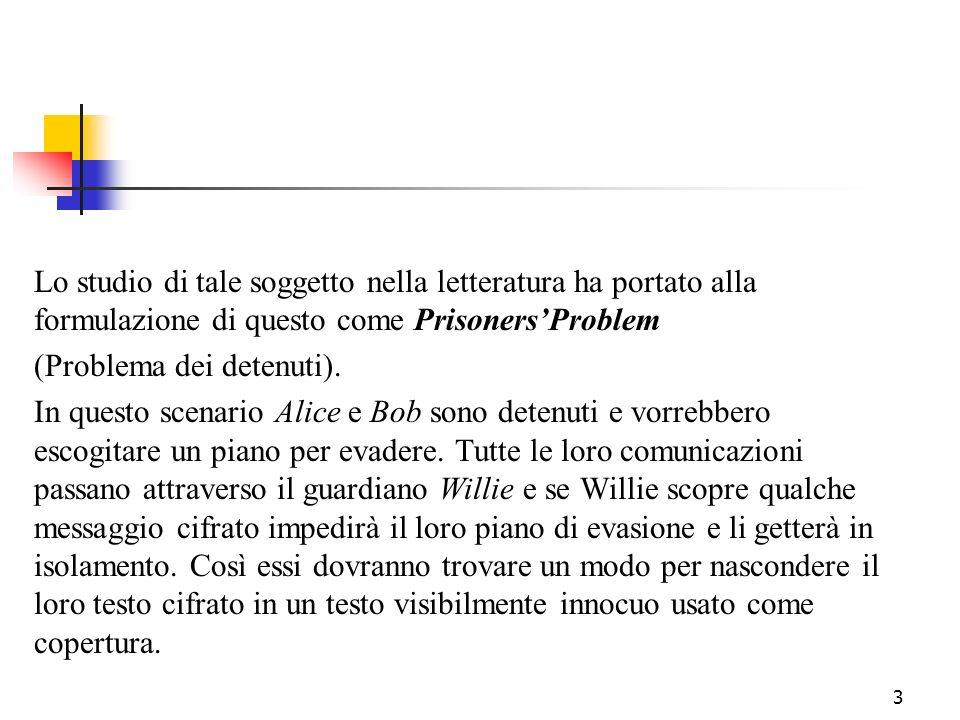 3 Lo studio di tale soggetto nella letteratura ha portato alla formulazione di questo come PrisonersProblem (Problema dei detenuti). In questo scenari