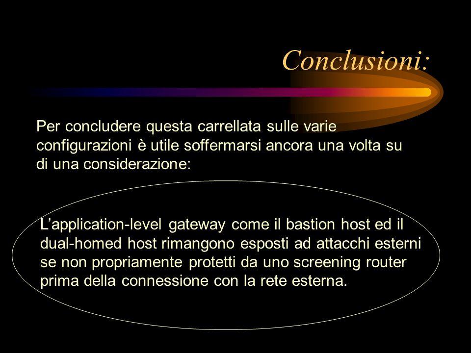 Conclusioni: Per concludere questa carrellata sulle varie configurazioni è utile soffermarsi ancora una volta su di una considerazione: Lapplication-l
