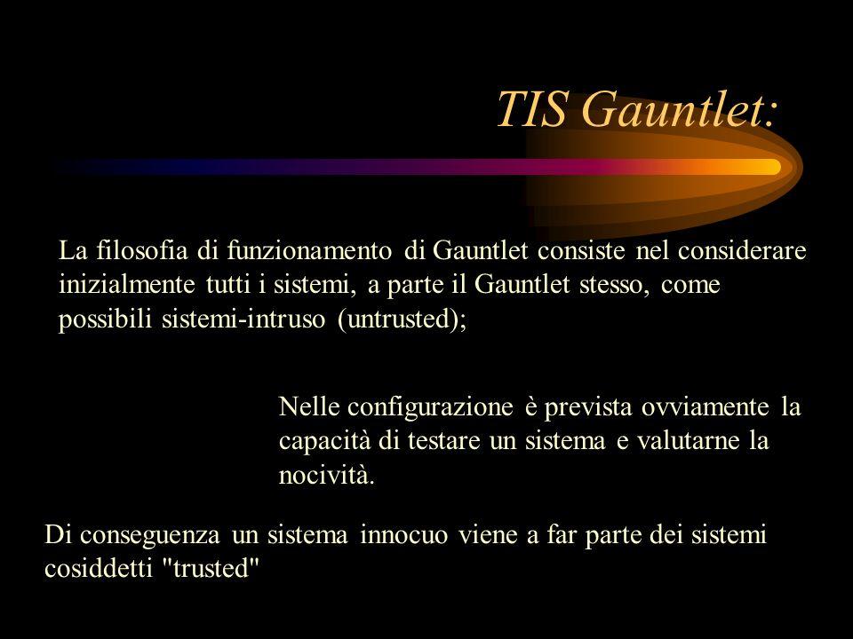 TIS Gauntlet: La filosofia di funzionamento di Gauntlet consiste nel considerare inizialmente tutti i sistemi, a parte il Gauntlet stesso, come possib
