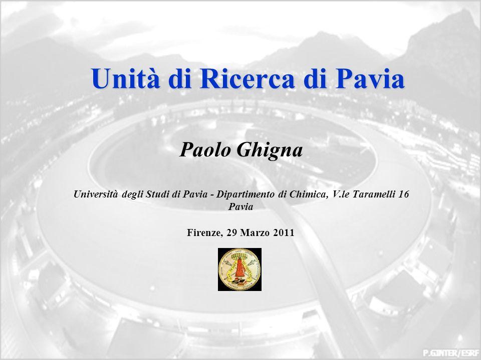 Unità di Ricerca di Pavia Paolo Ghigna Università degli Studi di Pavia - Dipartimento di Chimica, V.le Taramelli 16 Pavia Firenze, 29 Marzo 2011