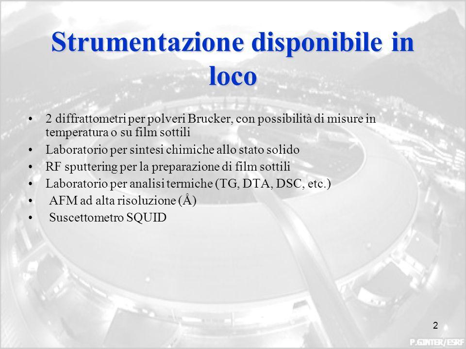 2 Strumentazione disponibile in loco 2 diffrattometri per polveri Brucker, con possibilità di misure in temperatura o su film sottili Laboratorio per