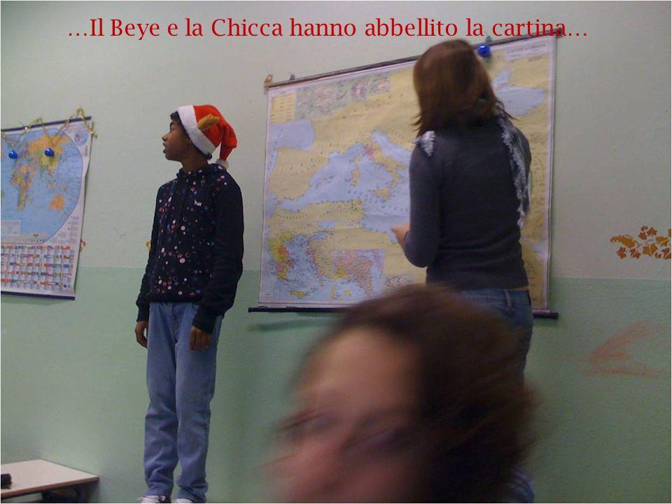 …Il Beye e la Chicca hanno abbellito la cartina…