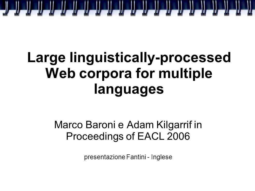 Il web contiene una grande quantità di dati linguistici Essi sono accessibili via motori di ricerca commerciali, i quali tuttavia presentano notevoli problemi.