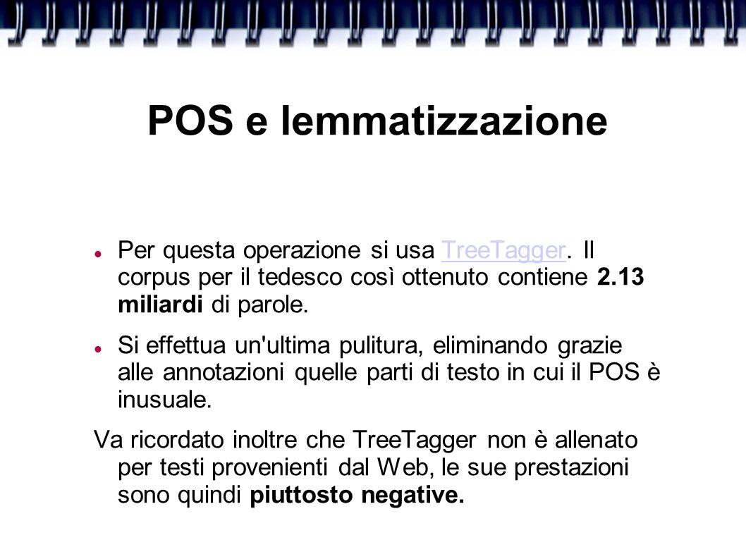 POS e lemmatizzazione Per questa operazione si usa TreeTagger.