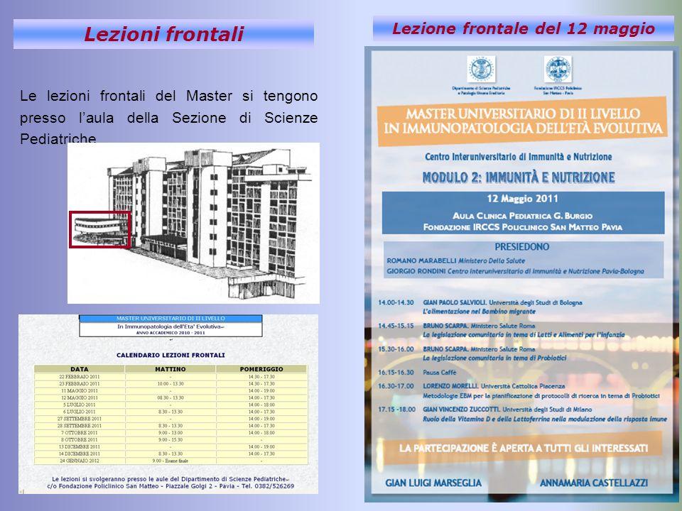 Lezioni frontali Le lezioni frontali del Master si tengono presso laula della Sezione di Scienze Pediatriche Lezione frontale del 12 maggio