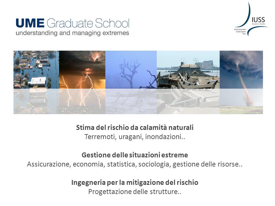 Stima del rischio da calamità naturali Terremoti, uragani, inondazioni..