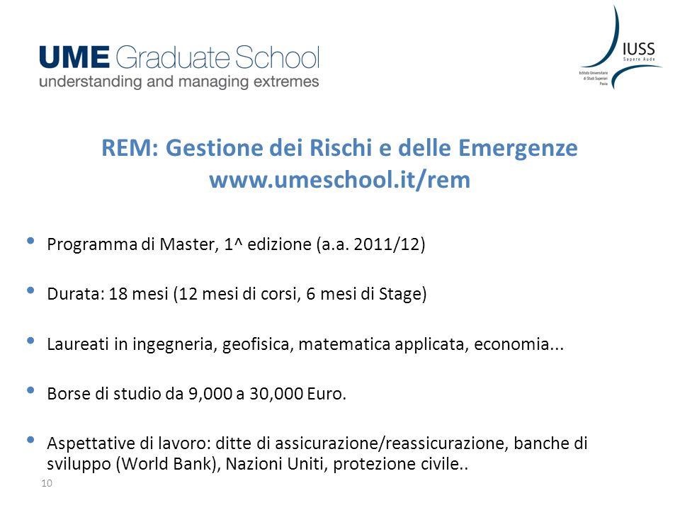 10 REM: Gestione dei Rischi e delle Emergenze www.umeschool.it/rem Programma di Master, 1^ edizione (a.a.