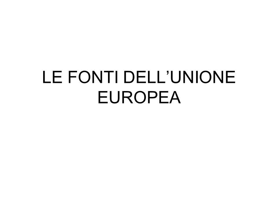 LE FONTI DELLUNIONE EUROPEA