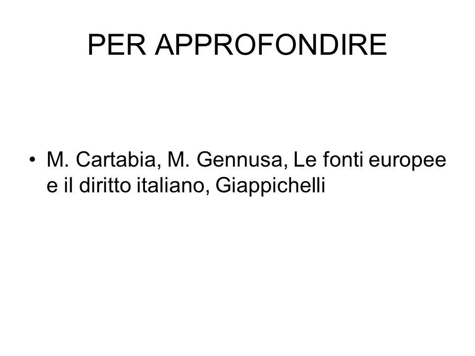PER APPROFONDIRE M. Cartabia, M. Gennusa, Le fonti europee e il diritto italiano, Giappichelli