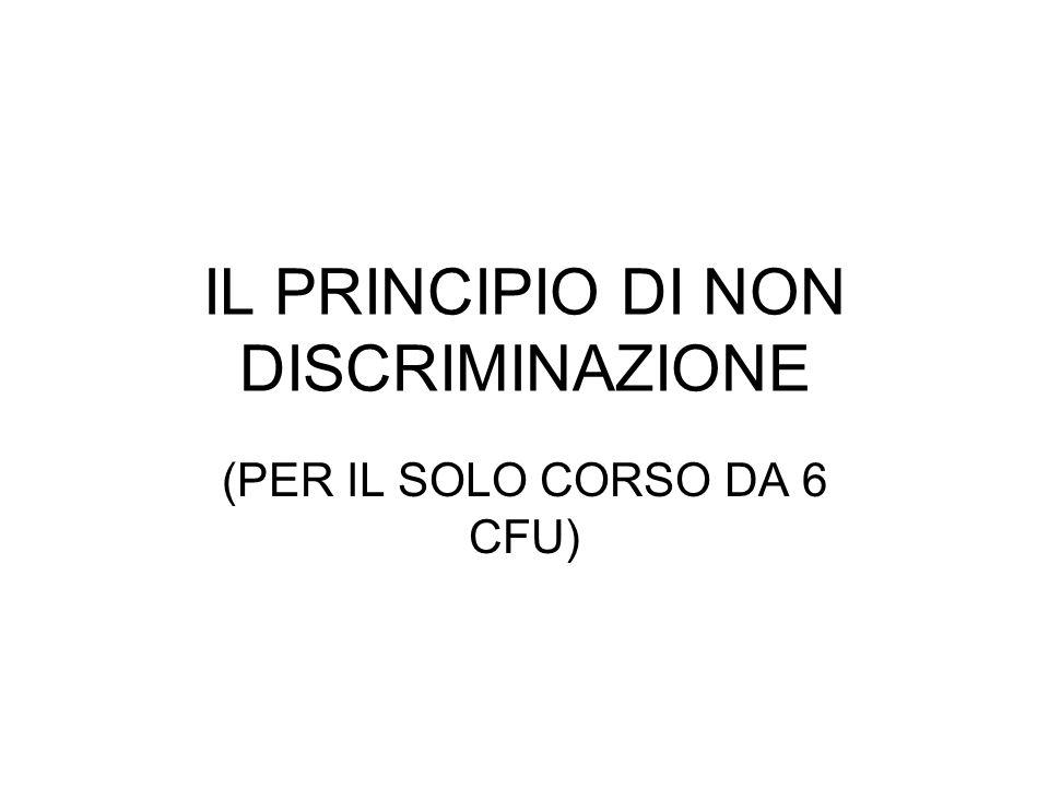 IL PRINCIPIO DI NON DISCRIMINAZIONE (PER IL SOLO CORSO DA 6 CFU)