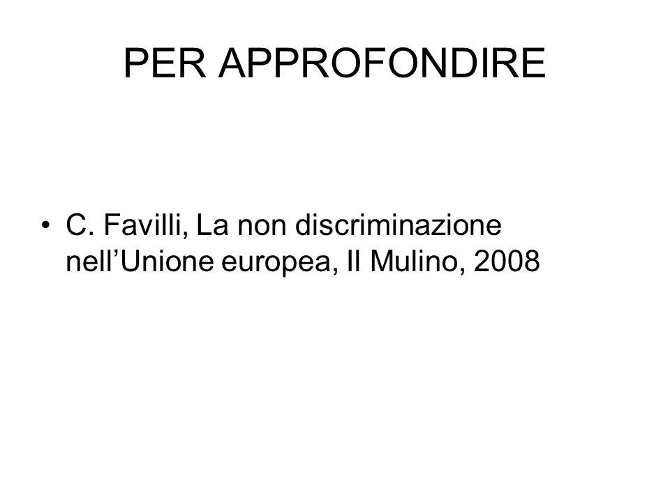 PER APPROFONDIRE C. Favilli, La non discriminazione nellUnione europea, Il Mulino, 2008
