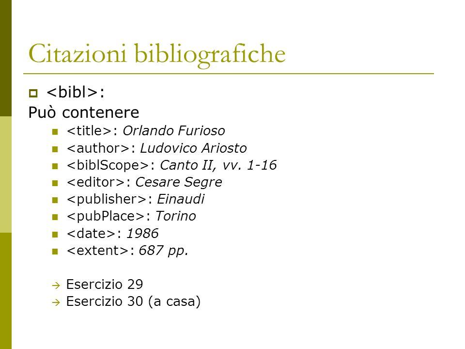 Citazioni bibliografiche : Può contenere : Orlando Furioso : Ludovico Ariosto : Canto II, vv. 1-16 : Cesare Segre : Einaudi : Torino : 1986 : 687 pp.