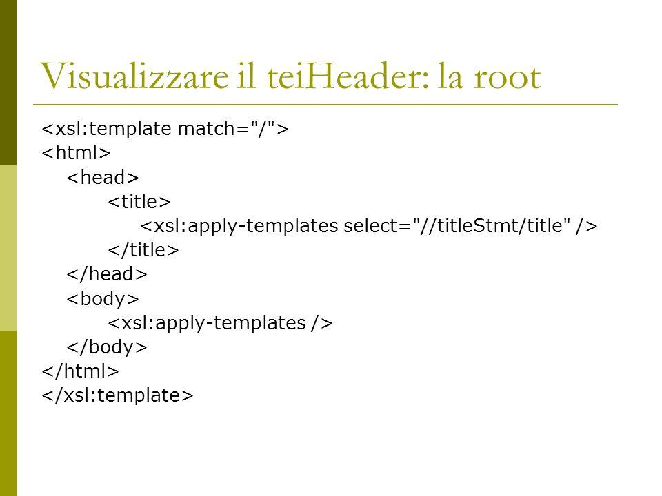 Visualizzare il teiHeader: la root