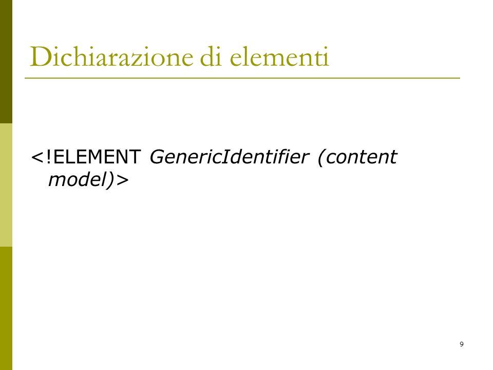 9 Dichiarazione di elementi