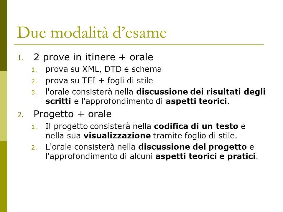 Due modalità desame 1. 2 prove in itinere + orale 1.