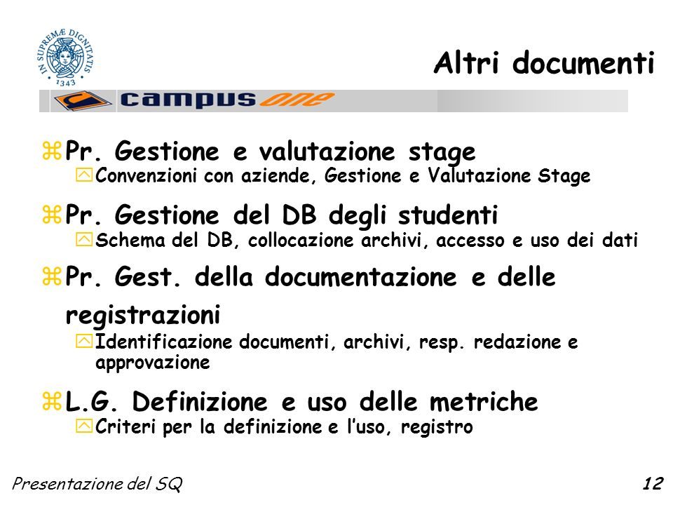 Presentazione del SQ12 Altri documenti zPr. Gestione e valutazione stage yConvenzioni con aziende, Gestione e Valutazione Stage zPr. Gestione del DB d