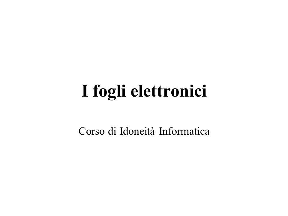 I fogli elettronici Corso di Idoneità Informatica